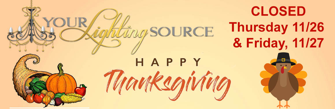 Your Lighting Source Closed 11/26 & 11/27